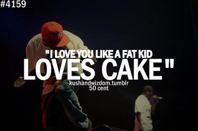 Cent Fat Kid Love Cake