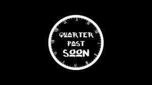 Quarter Past Soon - Full Movie