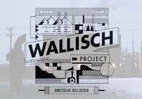 The Wallisch Project Trailer