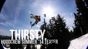 Thirsty || HoodCrew Summer '14 Teaser || presented by Thizzler.com