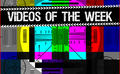 The Best Videos of Last Week