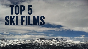 Top 5 Ski Films Of 2013-14 Ski Season