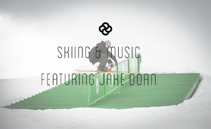 Skiing and Music featuring  Jake Doan