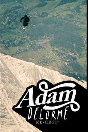 Adam Delorme � Re-Edit Contest